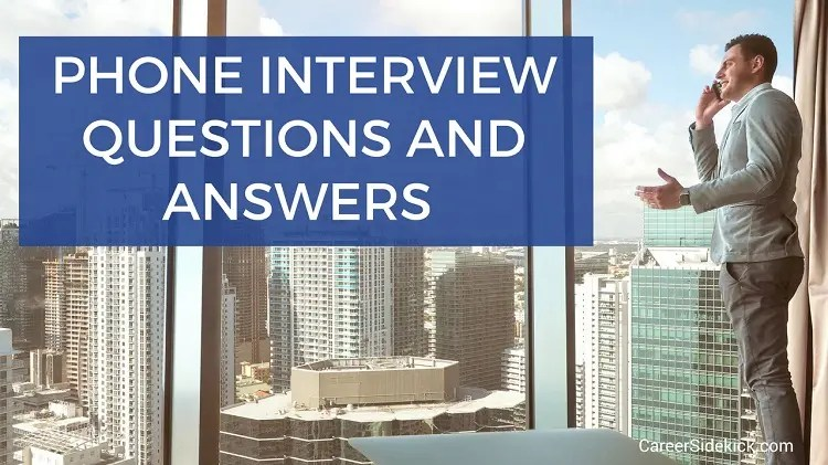 Phone Interview Questions and Best Answers - Top 11 Questions - Best Interview Answers