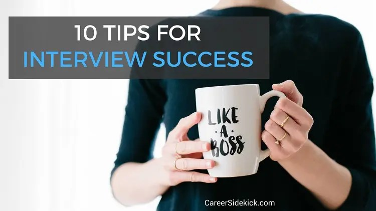 Top 10 Tips for Interview Success (From a Recruiter) \u2022 Career Sidekick