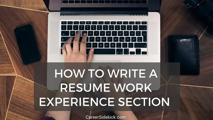 How to Write a Flawless Resume Work Experience Section \u2022 Career Sidekick