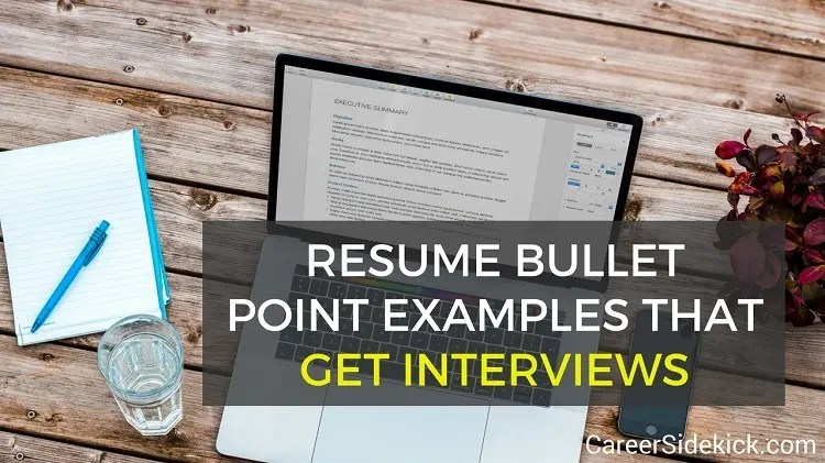 19 Resume Bullet Point Examples That Get Interviews \u2022 Career Sidekick