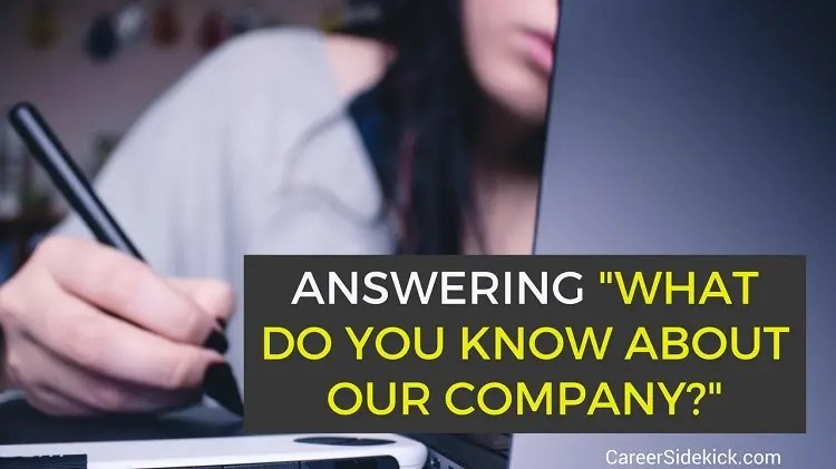 What Do You Know About Our Company? Sample Interview Answers