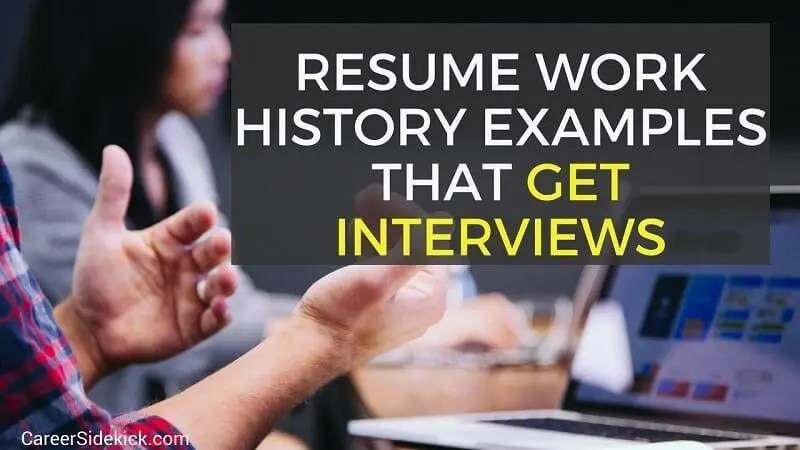 Resume Employment History Samples That Get Interviews \u2022 Career Sidekick