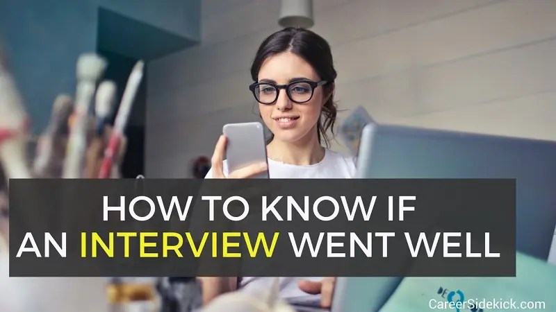 How Do You Know if an Interview Went Well? (Top 7 Signs) \u2022 Career