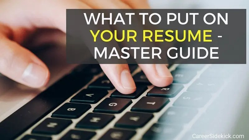 What to Put on a Resume - Best Structure and Order \u2022 Career Sidekick