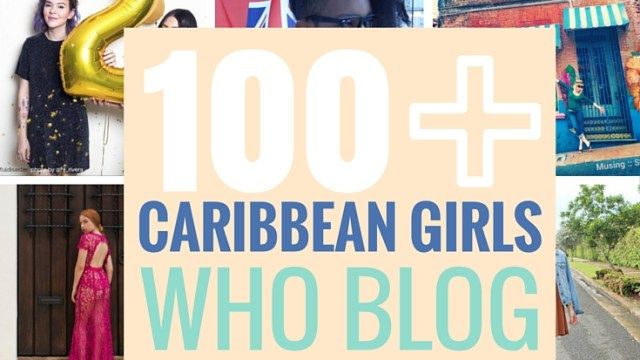 100 + Caribbean Girls Who Blog