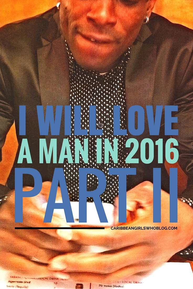 I Will Love A Man In 2016 – Part II