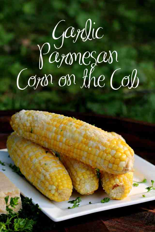 Garlic Parmesan Corn on the Cob - All in All