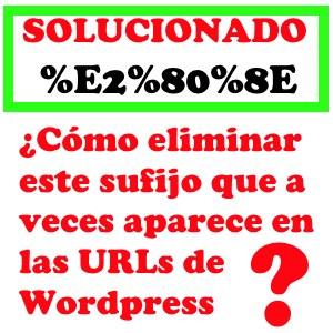 %E2%80%8E ¿Cómo eliminar este sufijo de la URL en wordpress?