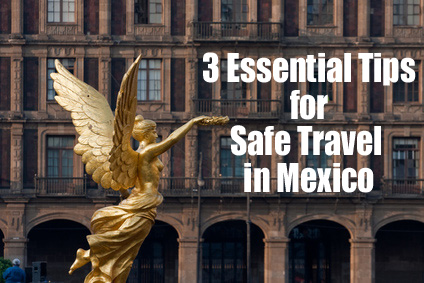 safe travel in Mexico