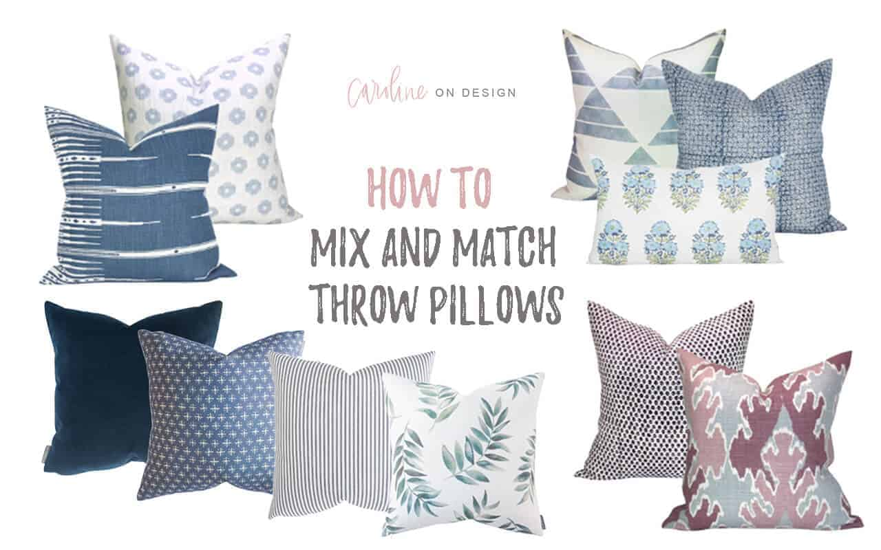 Mix And Match How To Mix And Match Throw Pillows Caroline On Design