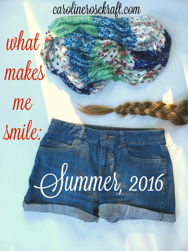 what makes me smile: summer 2016