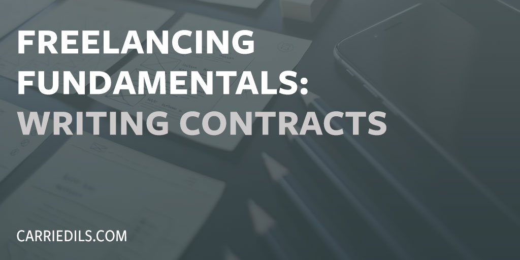 Freelancing Fundamentals Writing Contracts - contract clauses you should never freelance without