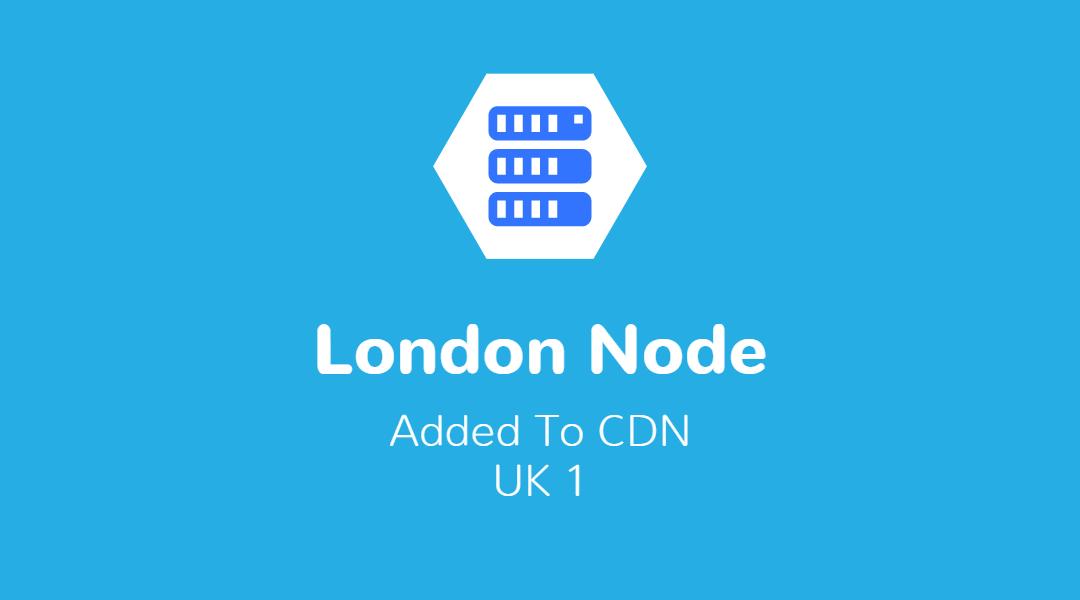 London Node Added To CDN