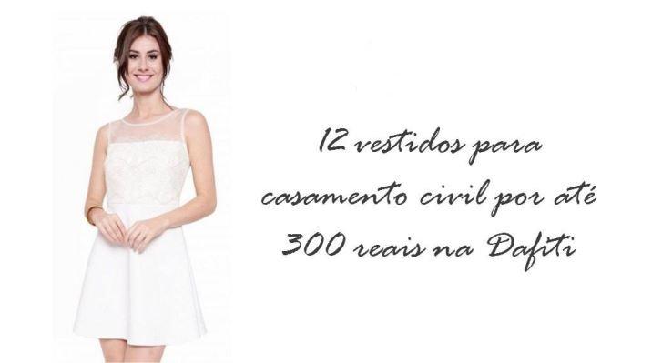 12 vestidos para casamento civil por até 300 reais na Dafiti