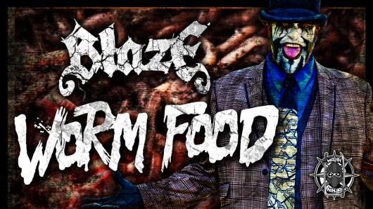 Blaze---Worm-Food-Video-Youtube-Still-1 1