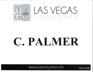 "My name placard from Las Vegas Limousines — it reads: ""C. Palmer"""