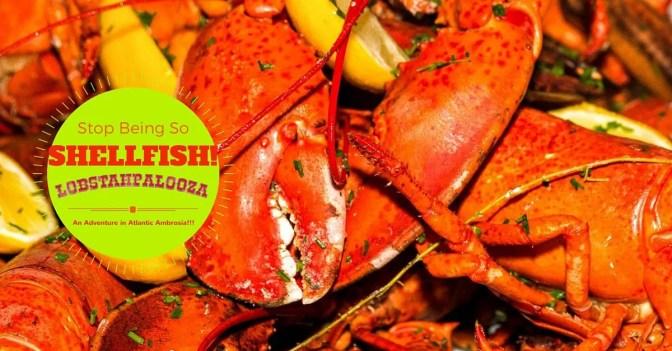 Stop Being So SHELLFISH! #LobstahPalooza2015 — An Adventure in Atlantic Ambrosia! (Banner)