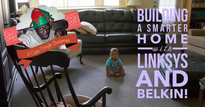 A Case Cringle Christmas, Day 4 — Building a Smarter Home with Linksys and Belkin! (Featured Image)