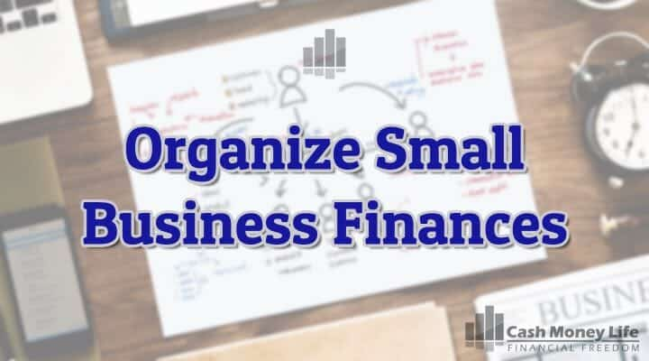 How to Organize Your Small Business Finances - Cash Money Life