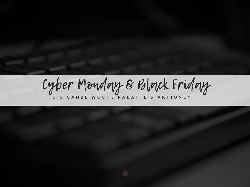 Black Friday Woche Castlemaker Lifestyle Blog Cyber Monday Woche Und Black Friday