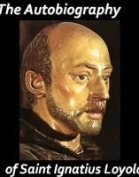 The Autobiography of Saint Ignatius of Loyola