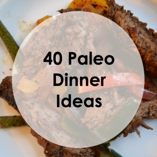 Paleo Pointers: The 40 Best Paleo Dinner Ideas