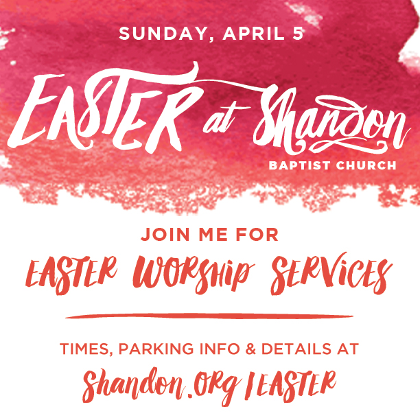 Easter at Shandon Invitation Kit Blog Shandon Baptist Church