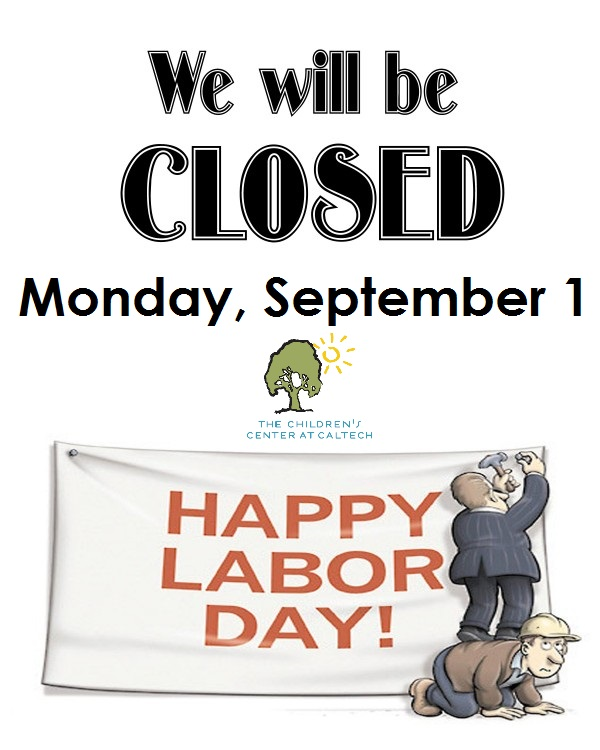 CCC Closed Labor Day 9/1/14 Children\u0027s Center at Caltech