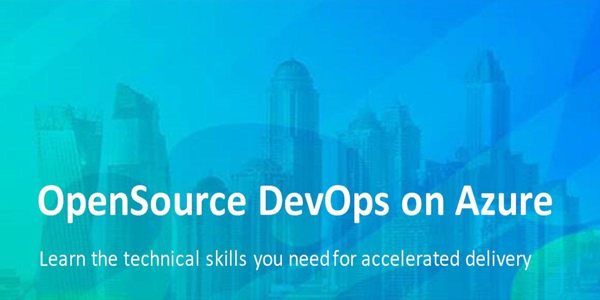 OpenSource DevOps on Azure at Microsoft - GEMS Seminars Room, Dubai