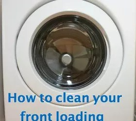 How To Clean Your Front Loading Washing Machine | Hometalk