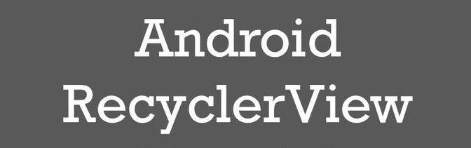 Recyclerview \u2013 Tech Insider \u2013 Medium
