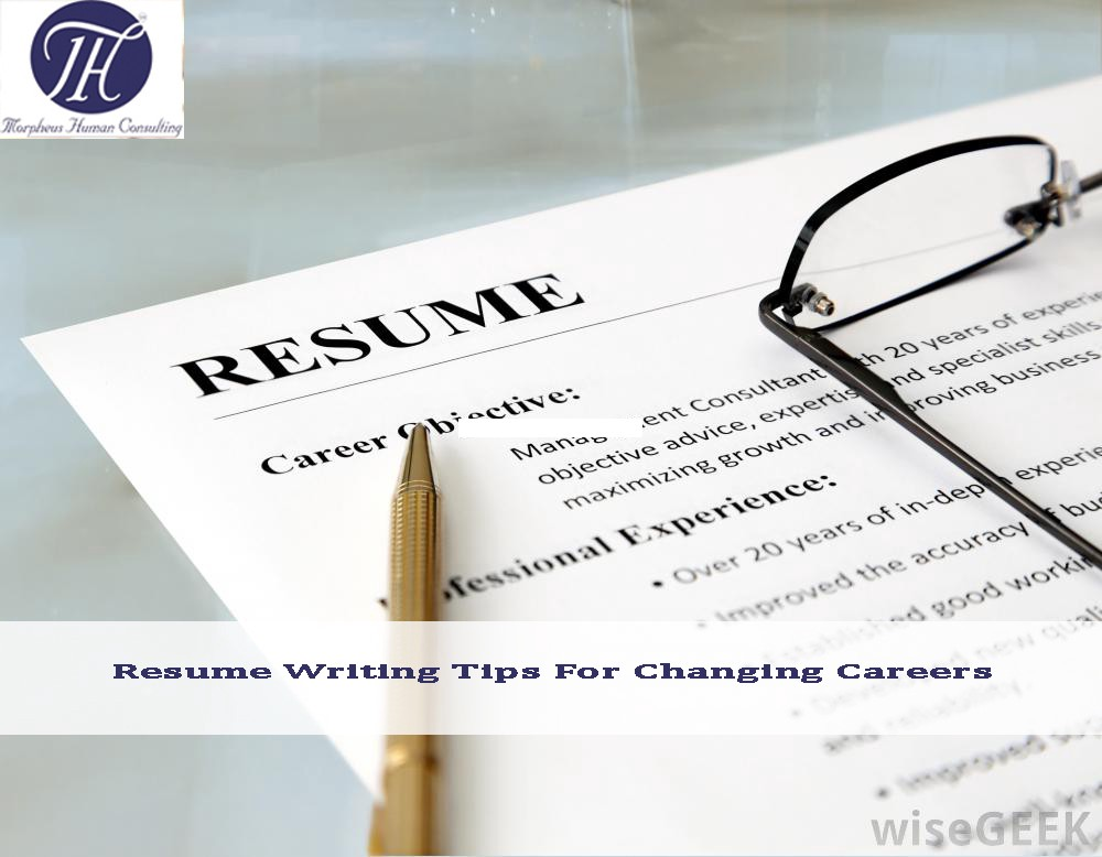 Resume Writing Tips for Changing Careers \u2013 Morpheus Gulf \u2013 Medium - resume writing advice