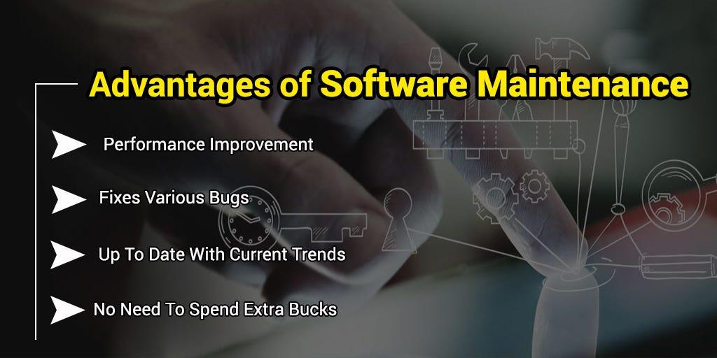 The Advantages of Software Maintenance \u2013 vaughn paul \u2013 Medium