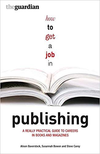 Review \u201cHow to Get a Job in Publishing A Practical Guide to