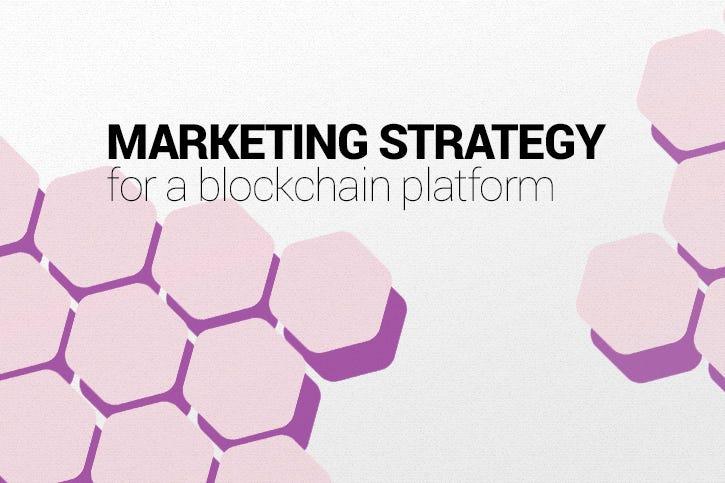Marketing strategy for a blockchain platform \u2013 Revain \u2013 Medium
