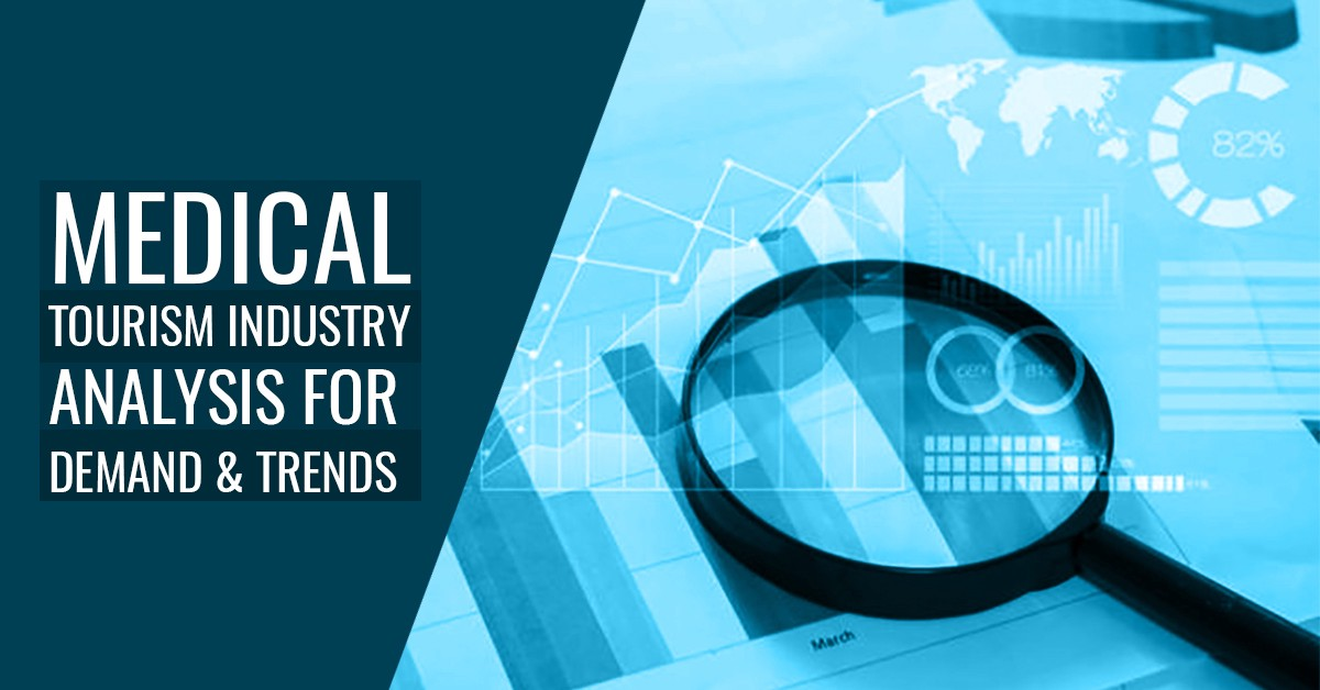 Medical Tourism Industry Analysis for Demand  Trends