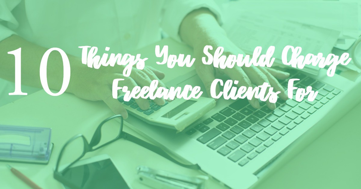 10 Things You Don\u0027t Charge Freelance Clients For But Definitely Should - contract clauses you should never freelance without