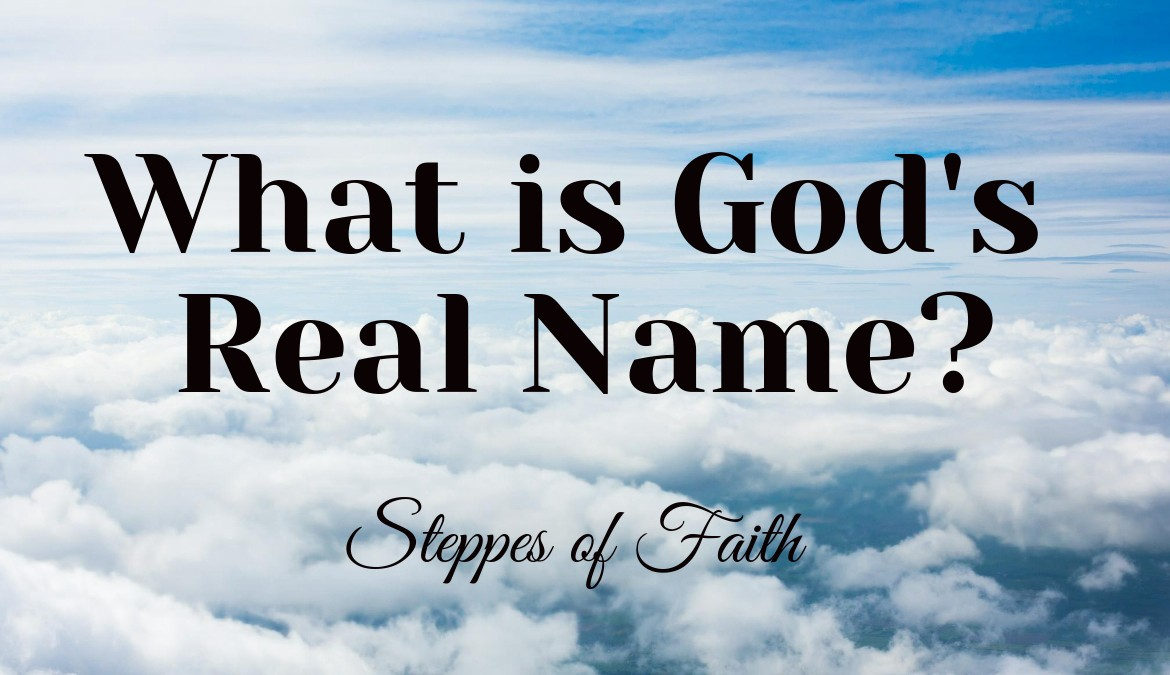 Pictures Of The Real God What Is God S Real Name Part One Steppes Of Faith Medium