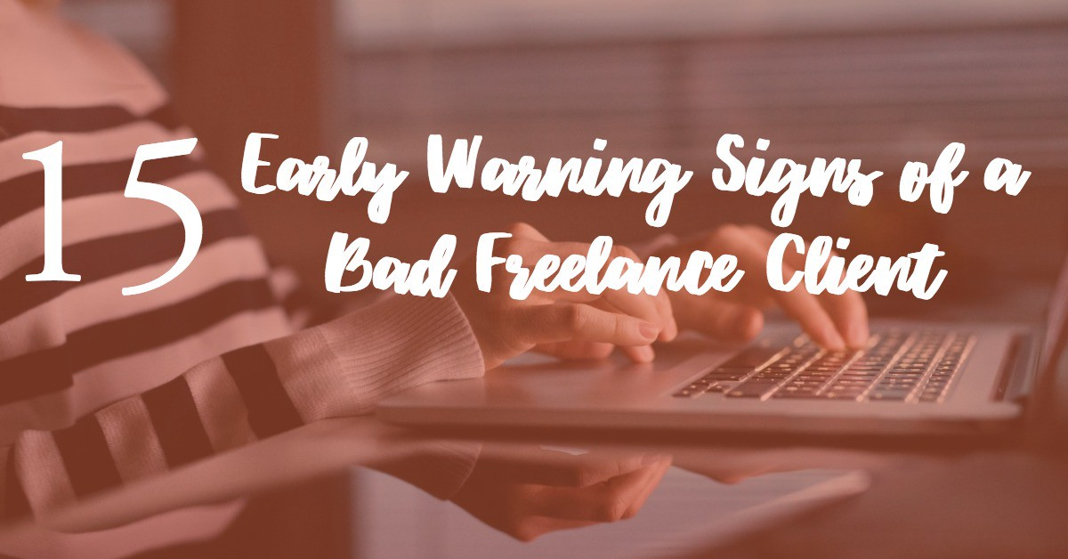 15 Early Warning Signs of a Bad Freelance Client \u2013 The Startup \u2013 Medium - contract clauses you should never freelance without