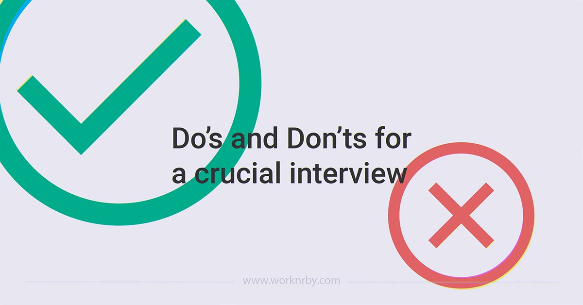 Do\u0027s and Don\u0027ts for a Crucial Interview \u2013 worknrby \u2013 Medium - interview dos and donts