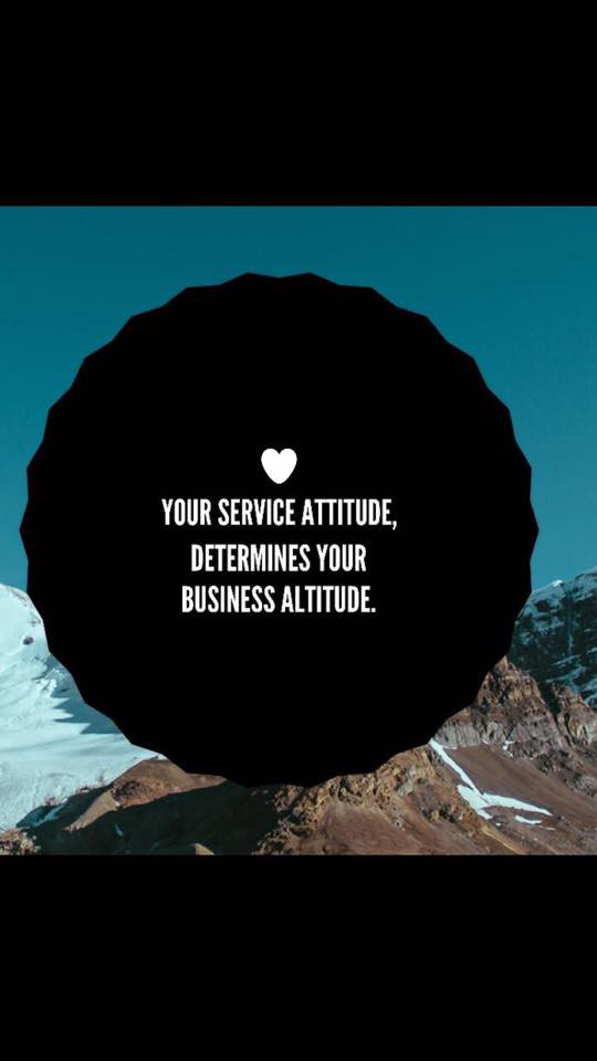 Your service attitude, determines your business altitude