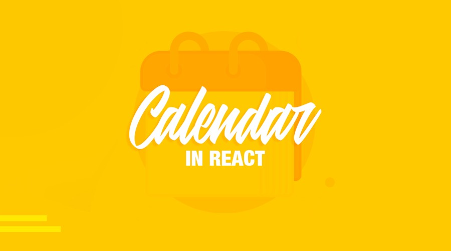 Create a custom calendar in React \u2013 Flow and Form
