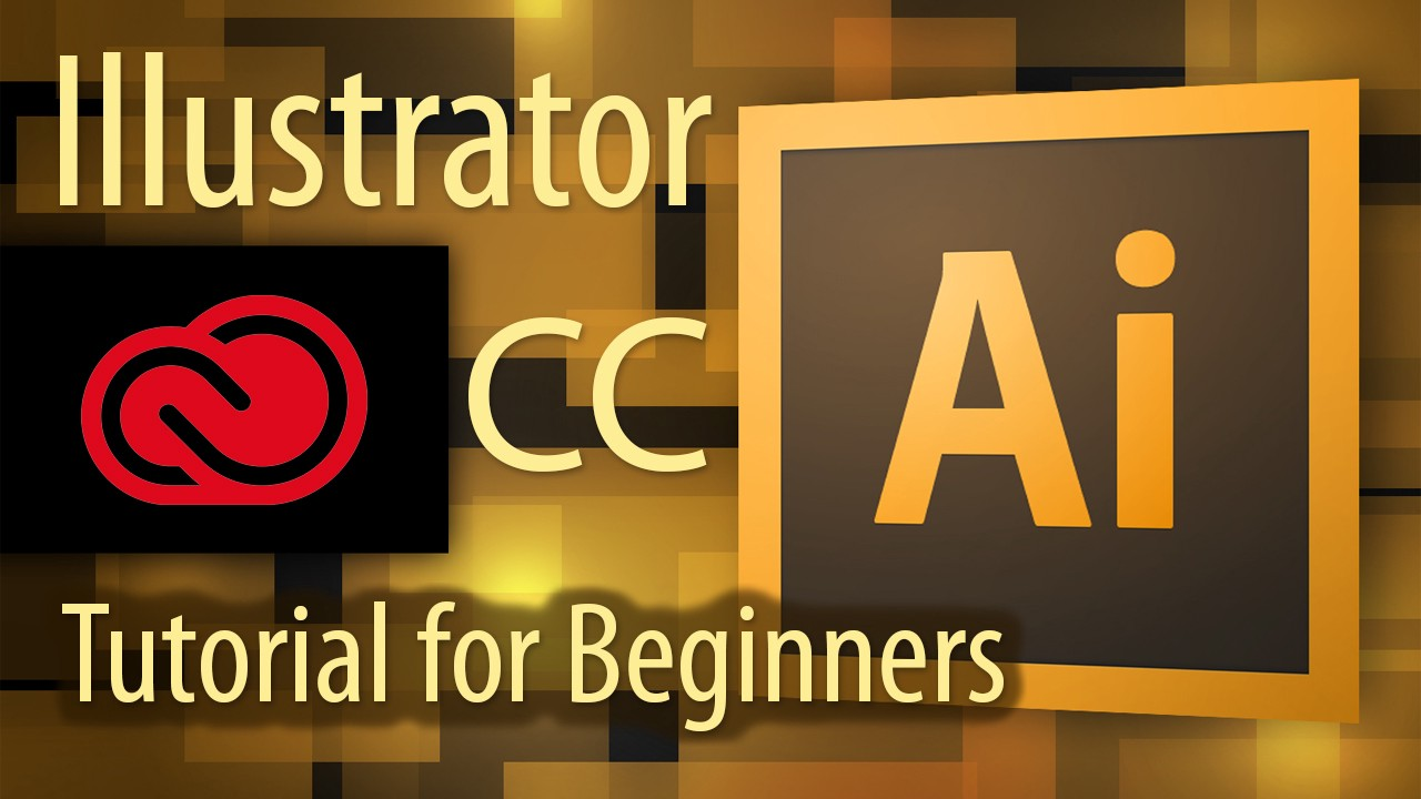 Cc Tutorial Adobe Illustrator Cc Tutorial For Beginners 2017 Video