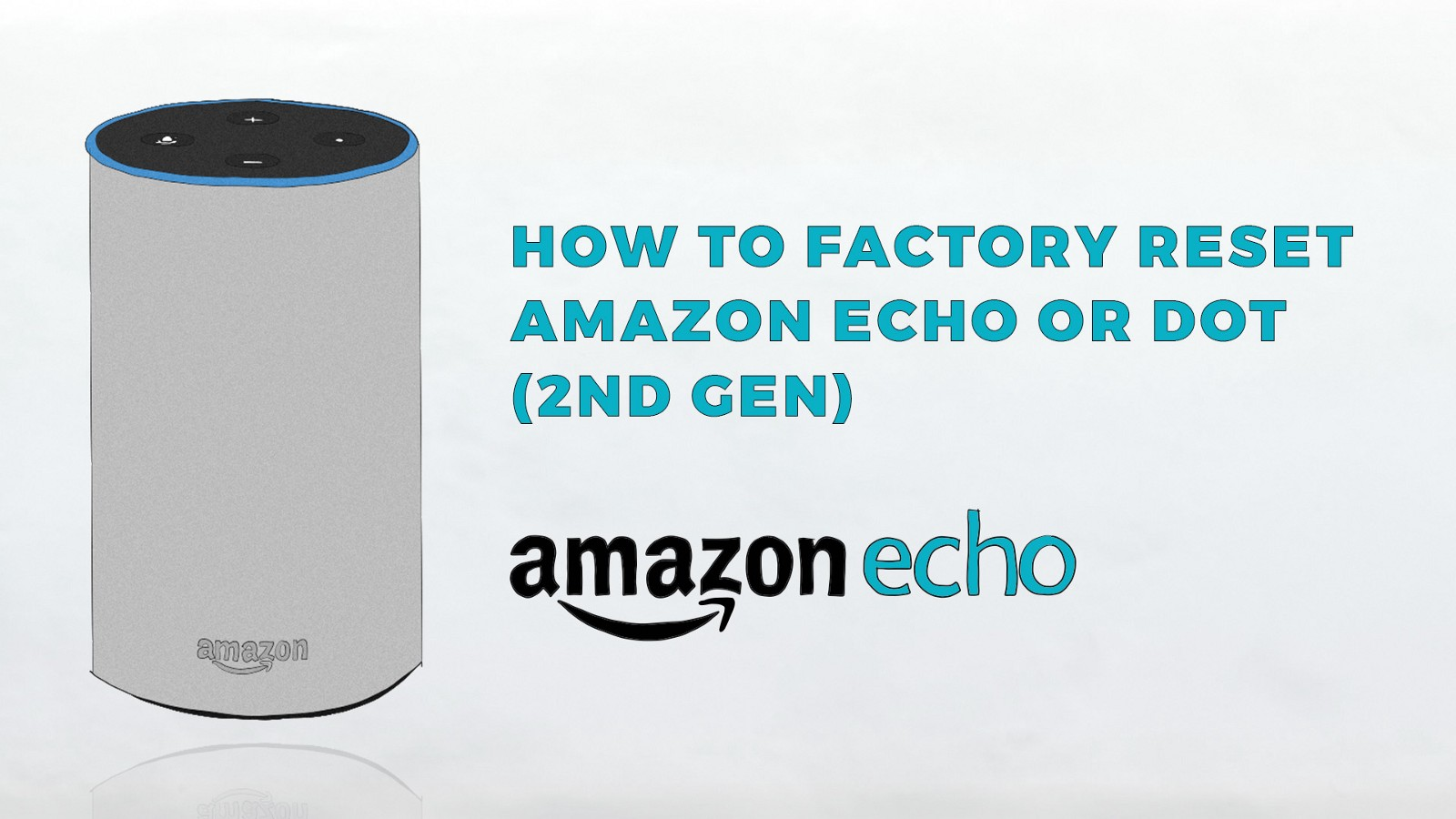 ???echo 195 How To Reset Amazon Echo Or Dot 2nd To Factory Defaults