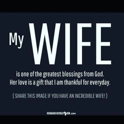 My Wife is one of the greatest blessings from God! – FriarWade – Medium