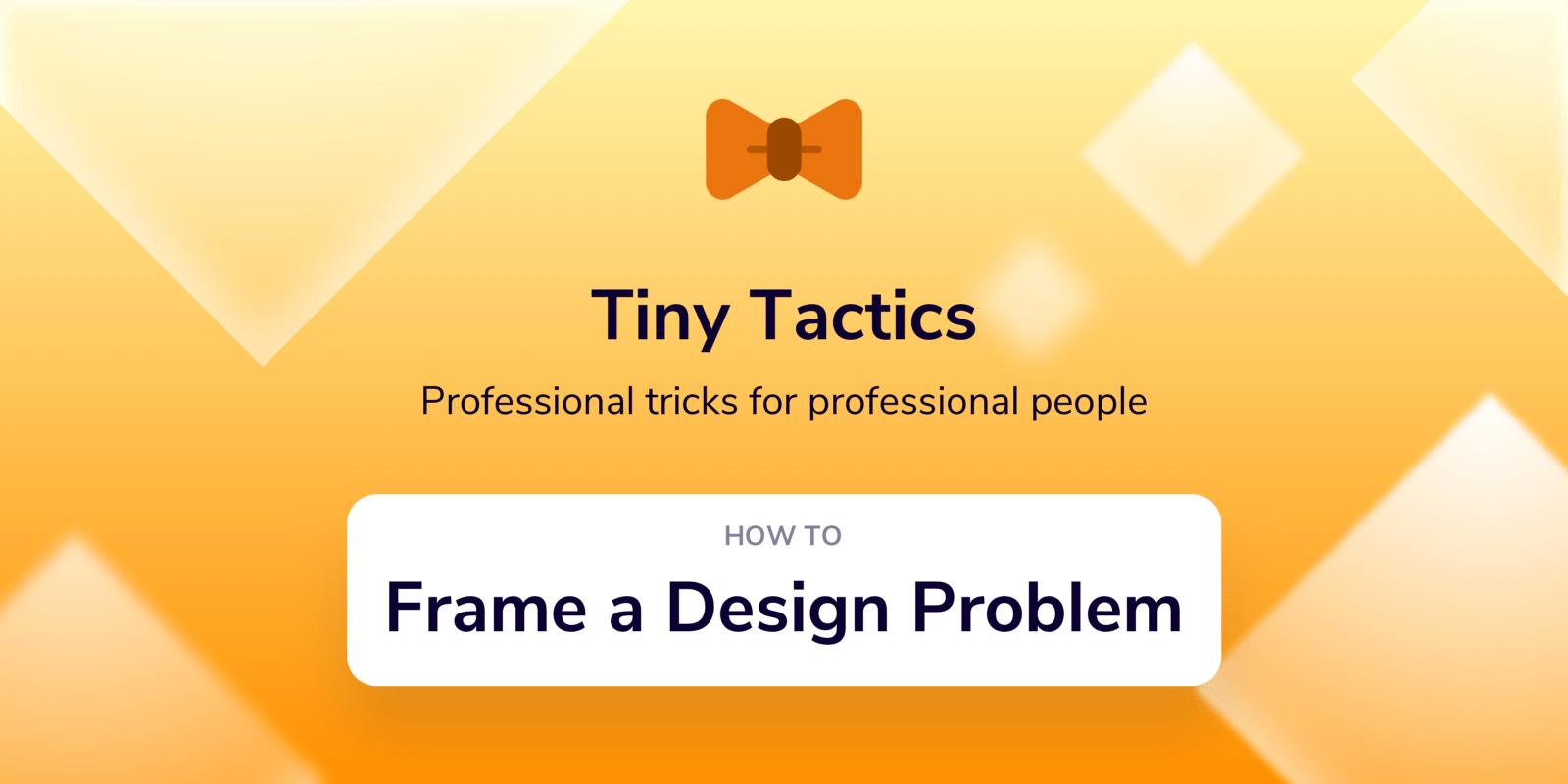 How To Frame Pictures How To Frame A Design Problem Ux Power Tools Medium