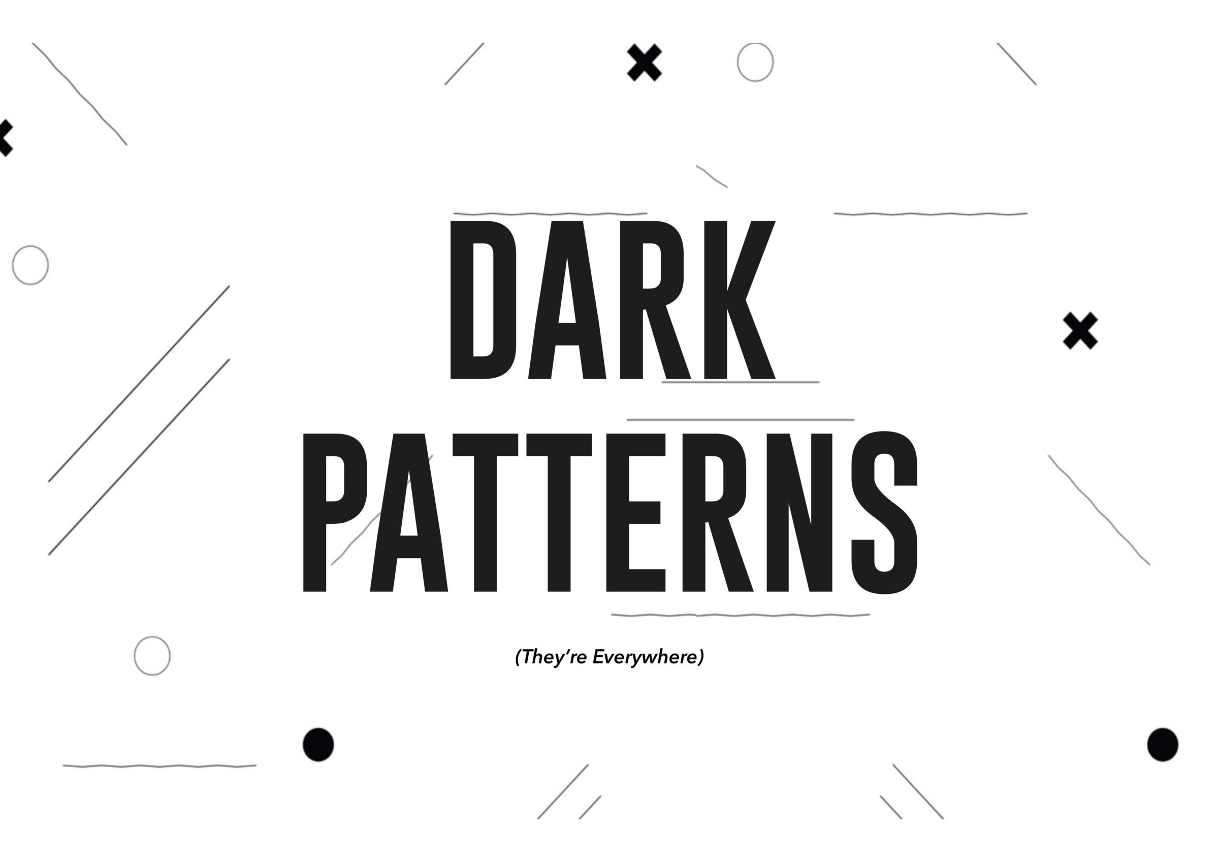 Ux Plug Dark Patterns In Ux How Designers Should Be Responsible For Their