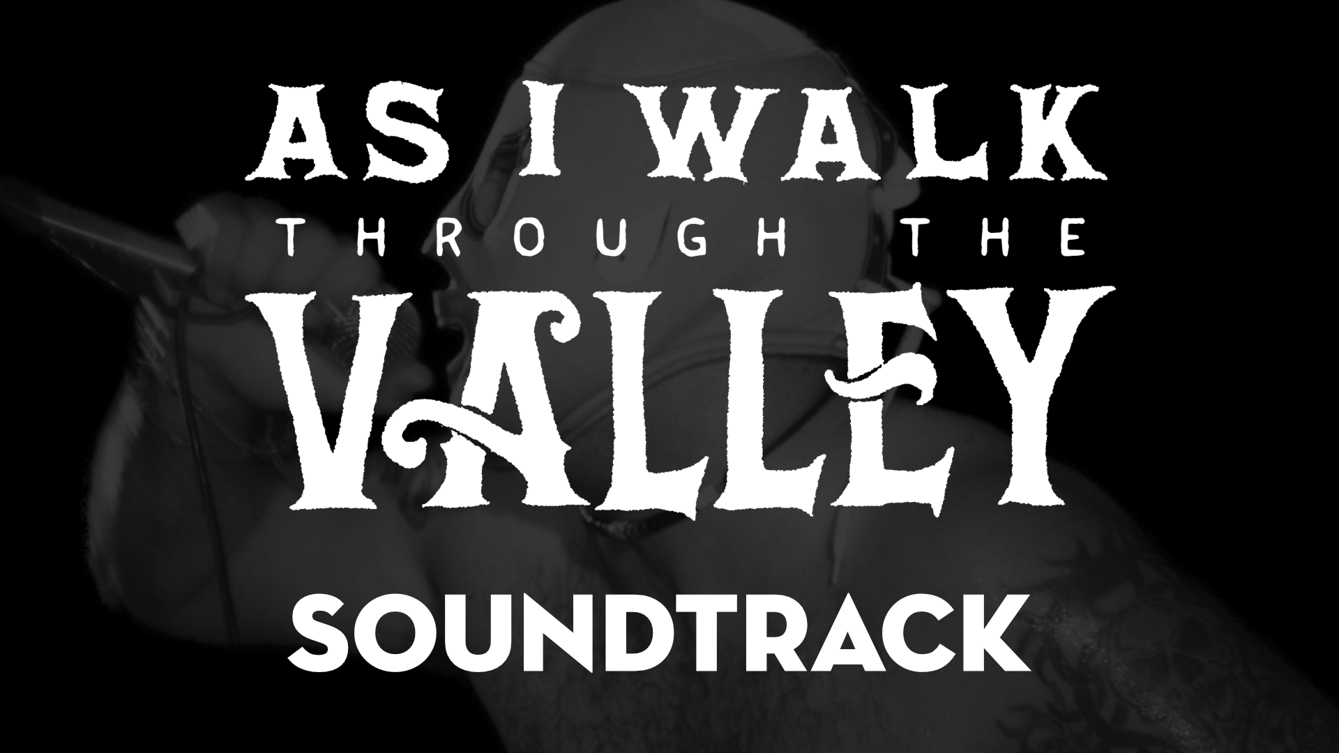 Garage Clothing Playlist Soundtrack As I Walk Through The Valley Aiwttv Documentary