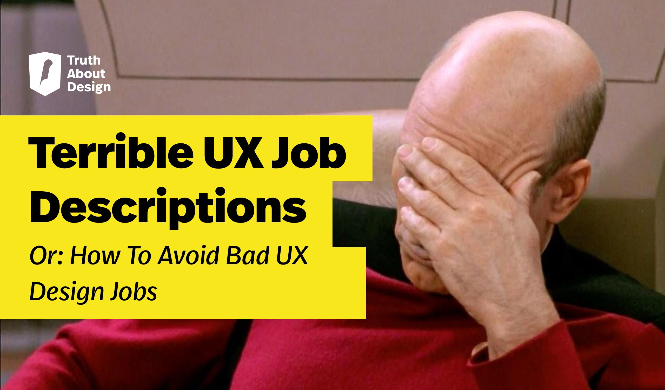 Bad Design Terrible Ux Design Job Descriptions Or How To Avoid Bad Ux