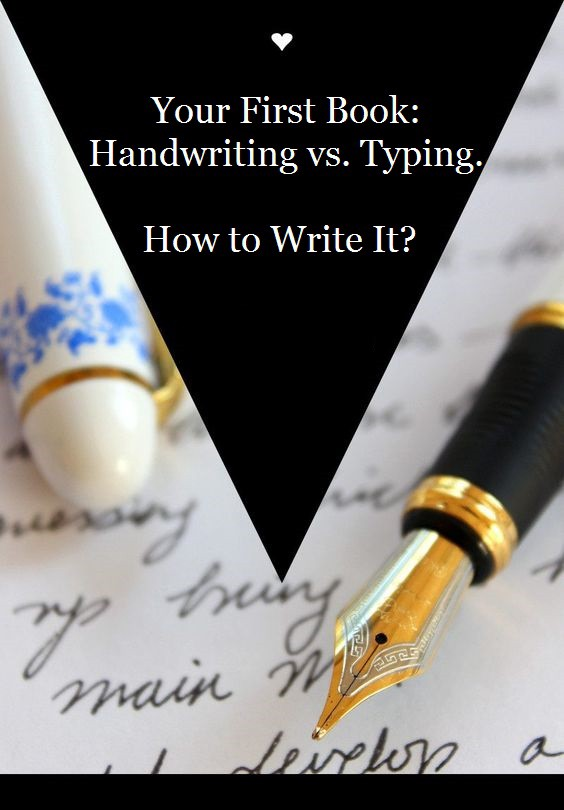 Your First Book Handwriting vs Typing How to Write It?